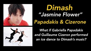 Ice dancing of Papadakis and Cizerone set to Dimash Kudaibergen singing Jasmine Flower