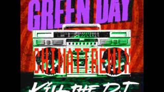 GREEN DAY - KILL THE DJ (CHI MATT REMIX)