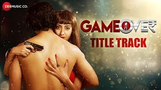 Game Over Title Track | Shilpa Surroch | Releasing on 8th December 2017
