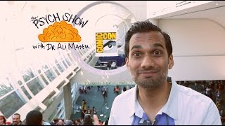 Psychology of Comic Con (THE PSYCH SHOW with Dr. Ali Mattu)