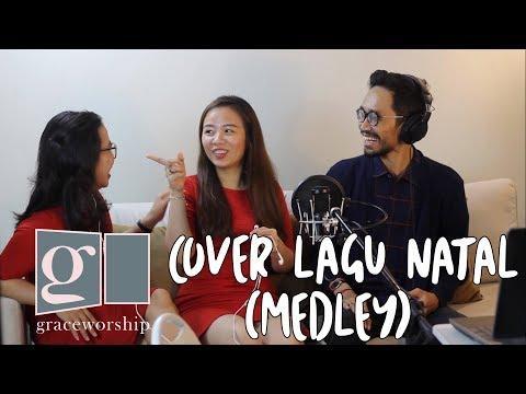 (Lagu Natal) Dari Pulau Dan Benua, Hai Mari Berhimpun - Medley Cover by GRACEWORSHIP