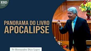 Panorama do Livro  Apocalipse | Pr Hernandes Dias Lopes