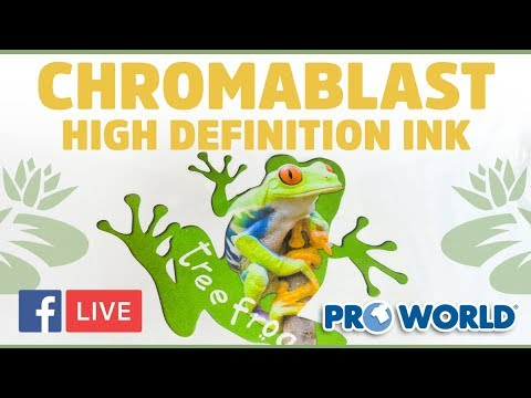 Chromablast High Definition Inks - (Facebook Live 3/29/18)