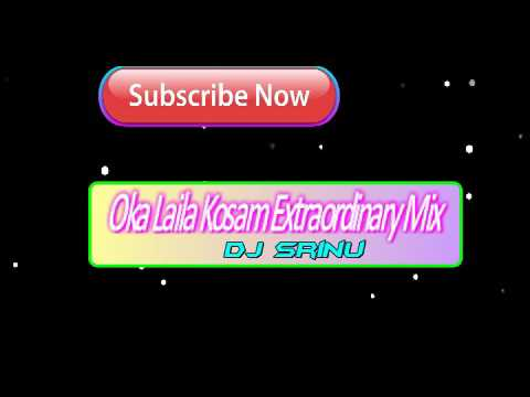 TELGU DJ SONGS | Oka Laila Kosam Extraordinary Mix