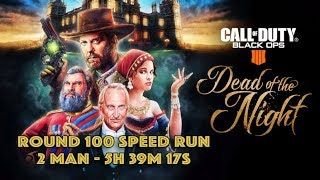 Dead of the Night - 1-100 - 2 Man Speed Run 5h 39m 17s - BO4 Zombies - Call of Duty: Black
