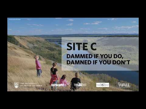 Site C: Dammed if you do, Damned if you don't