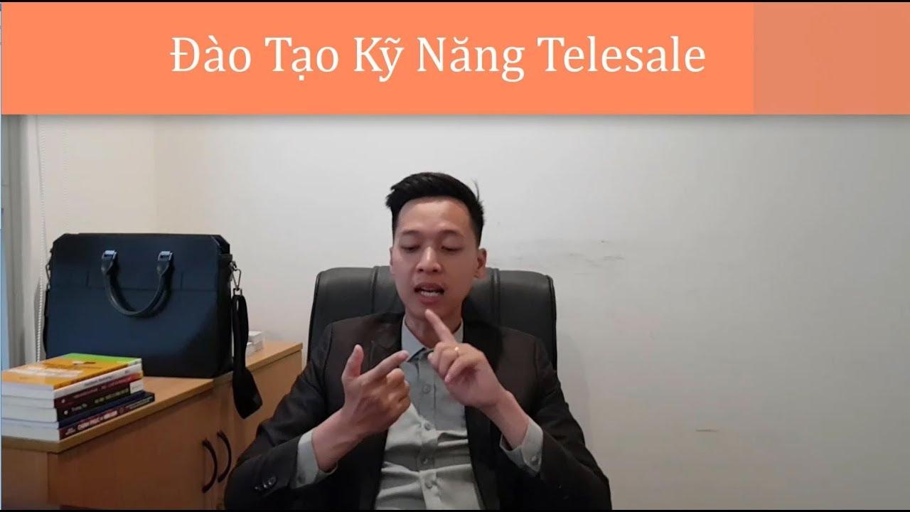Bài 4 : Kỹ năng sales phone (Telesales) trong bất động sản [Đào Tạo Bất Động Sản ]