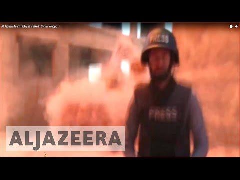 Al Jazeera team hit by air strike in Syria's Aleppo