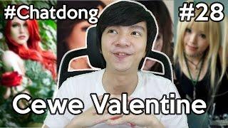 Cewe Idaman Saat Valentine - Motto Hidup - #Chatdong Part 28