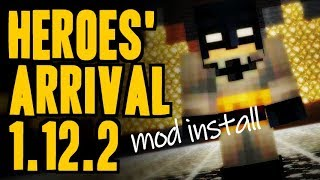 HEROES' ARRIVAL MOD 1.12.2 minecraft - how to download and install heroes mod 1.12.2 (with forge)
