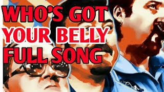 Who's got you belly full song (trailer park boys)