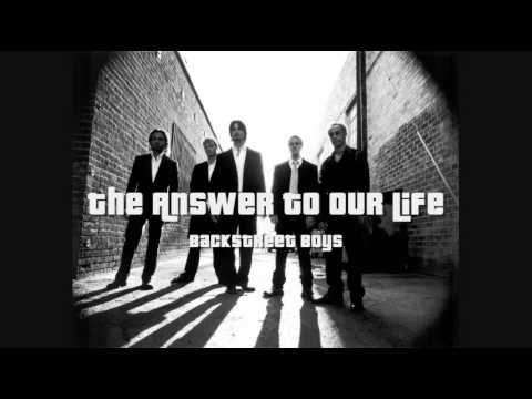 Backstreet Boys - The Answer To Our Life (HQ)