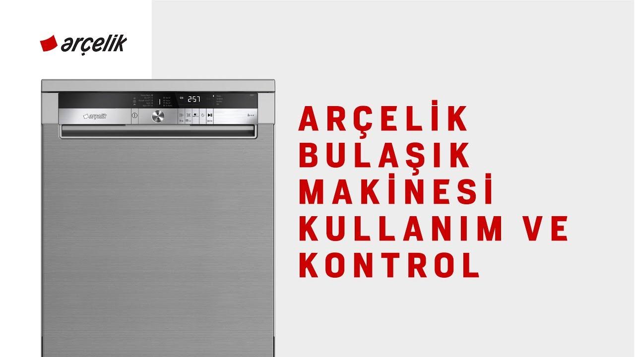 Arçelik Bulaşık Makinesi Kullanım ve Kontrol