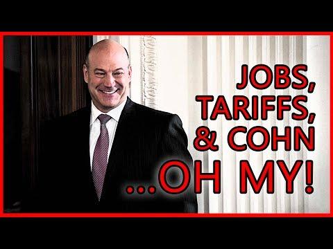 Jobs, Tariffs and Gary Cohn, OH MY!