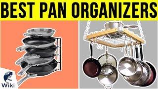 10 Best Pan Organizers 2019