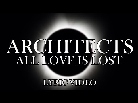 Architects - All Love Is Lost (Lyric Video)