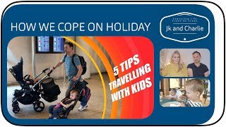 TIPS FOR TRAVELLING ABROAD WITH TWO KIDS