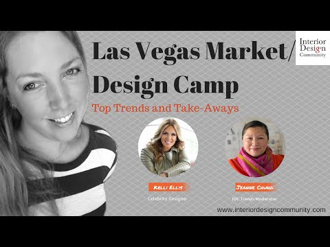 Las Vegas Market and Design Camp Overview with Interior Design Community and guest, Kelli Ellis