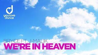 Bryce feat J-Malik - We´re in Heaven (Radio Mix)