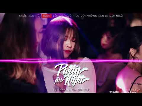 Nonstop DJ - Nóng Như Cái L - DJ Banana Mix