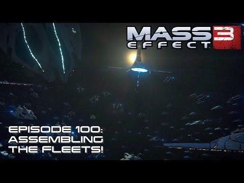 Modded Mass Effect 3 Ep 100:  ASSEMBLING THE FLEETS!