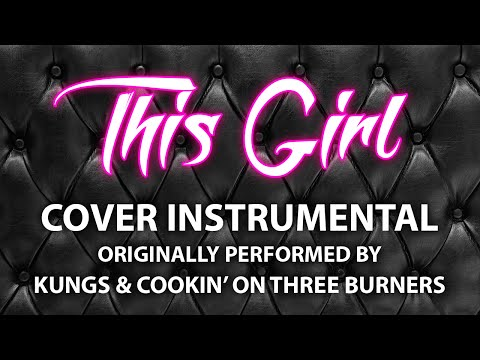This Girl (Cover Instrumental) [In the Style of Kungs & Cookin' On 3 Burners]