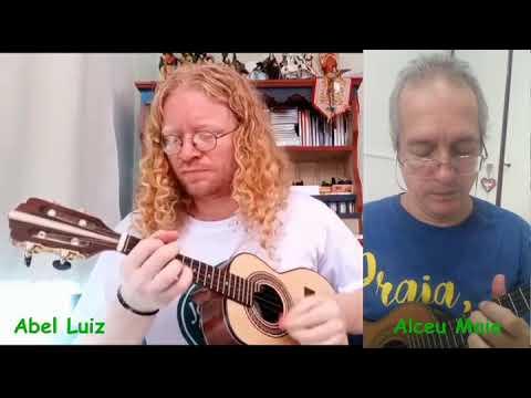 Abel Luiz Instrumentista e Alceu Maia - Sambista Chorão (Alceu Maia)