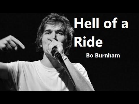 Hell of a Ride w/ Lyrics - Bo Burnham - what