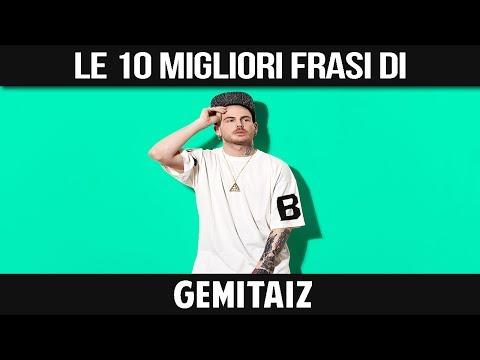 GEMITAIZ - LE SUE 10 MIGLIORI FRASI