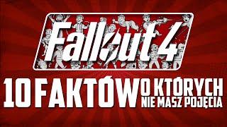 Fallout 4 - 10 faktów, o których nie masz pojęcia.