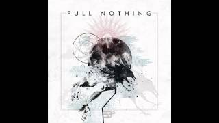 Full Nothing -  10 - The Endless Time (Official)