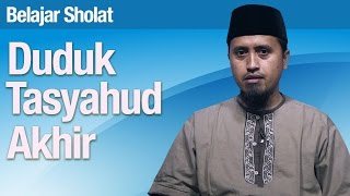 Belajar Sholat #45: Duduk Tasyahud Akhir - Ustadz Abdullah Zaen, MA
