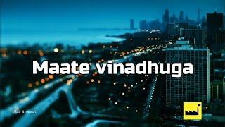 Maate Vinadhuga lyrics The Lyrics Factory