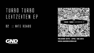 Turbo Turbo - Nite Roads (Original Mix)