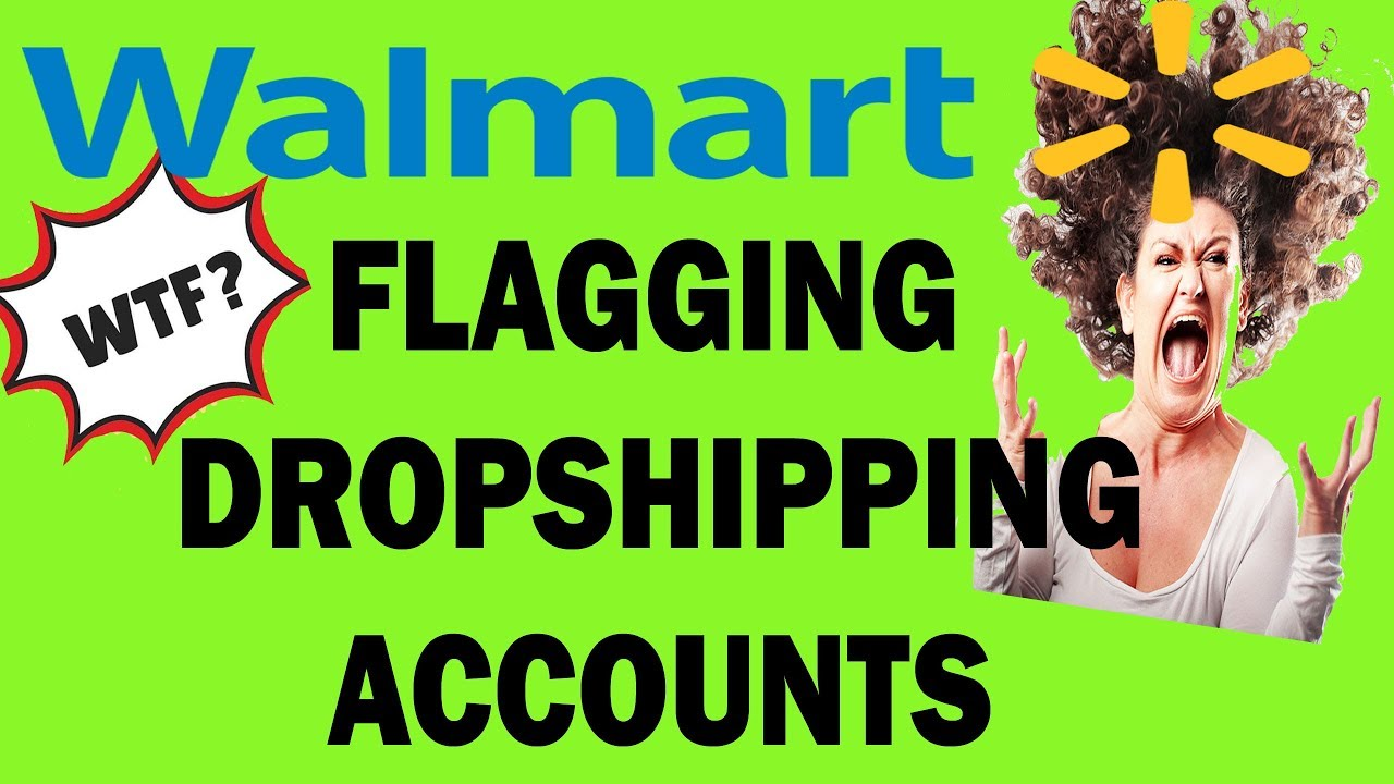 walmart dropshipping alert they are flagging accounts for bulk