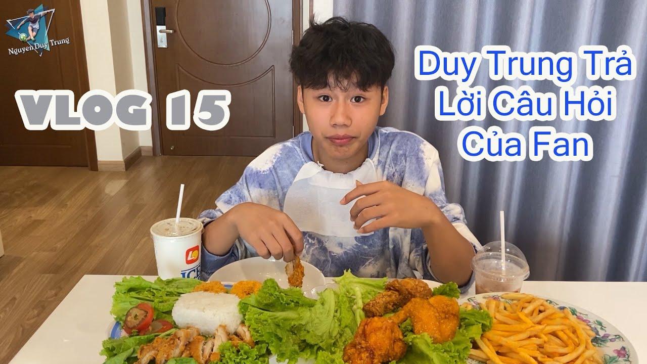 Vlog 15 : Duy Trung Ăn Mukbang Gà Rán Và Trả Lời Các Câu Hỏi Của Fan I Mukbang With Duy Trung