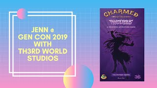 Jenn @ Gen Con 2019- Charmed and Dangerous (Th3rd World Studios)
