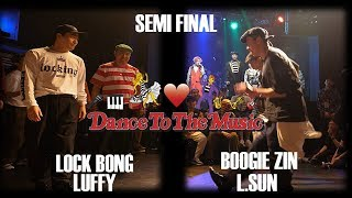[Dance To The Music Vol 5] Lock Bong & Luffy vs Boogie Zin & L.Sun