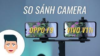 Camera Vivo V11i vs Oppo F9: tưởng giống mà không hề giống!