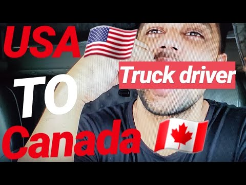 USA To Edmonton- CANADA Truck Driver VLOG 2