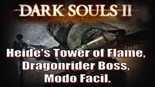 DARK SOULS 2, Detonado #02. Heide's Tower of Flame & Dragonrider Boss, Modo Facil.