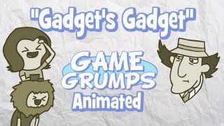 Game Grumps Animated - Gadget's Gadget