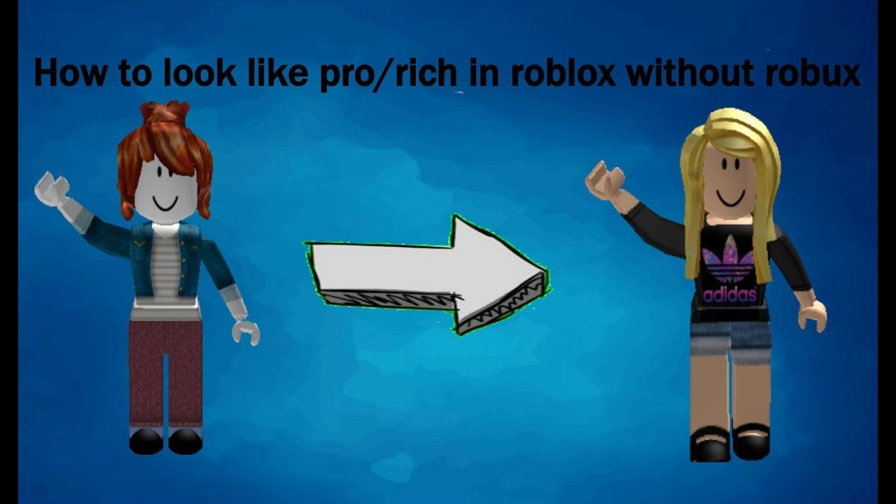 How To Be Rich In Roblox Without Robux - Robloxhow To Look Like Prorich In Roblox Without Robux Girl Version