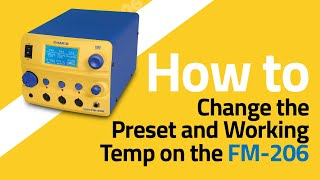 FM-206 How To Change Preset & Work Temp