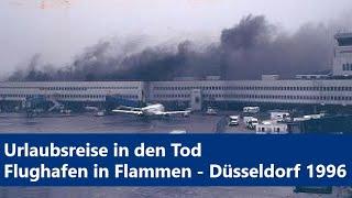 Flughafenbrand Düsseldorf 1996 - Die schlimmste Katastrophe [Komplett-Dokumentation]