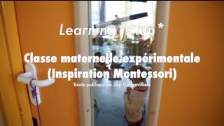 "Classe expérimentale maternelle (Montessori) - ""Learning is fun"""