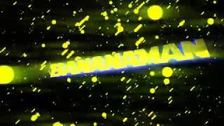 BananaMan Intro