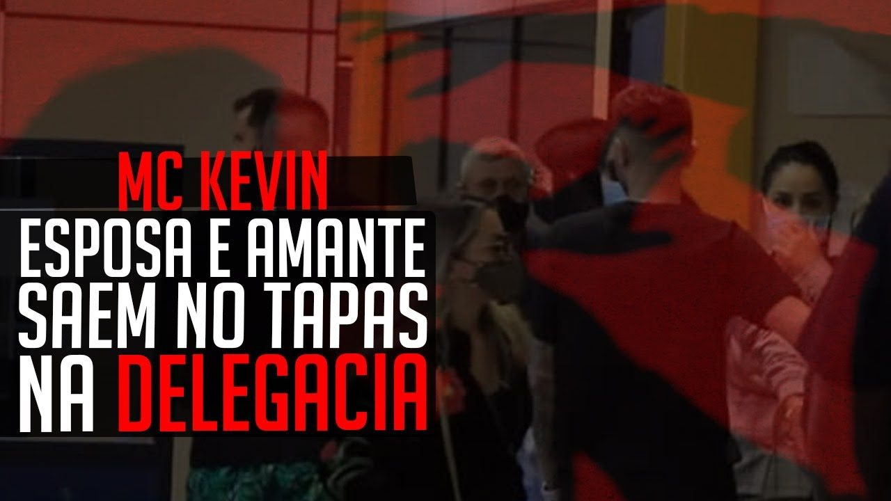 MULHER DE MC KEVIN SAI NOS TAPAS COM AMANTE NA DELEGACIA
