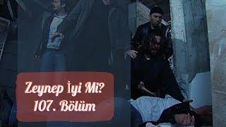 Arka Sokaklar - Hamile Zeynep Operasyonda Yaralandı  107. Bölüm
