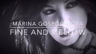 Marina Gospodinova - FINE AND MELLOW